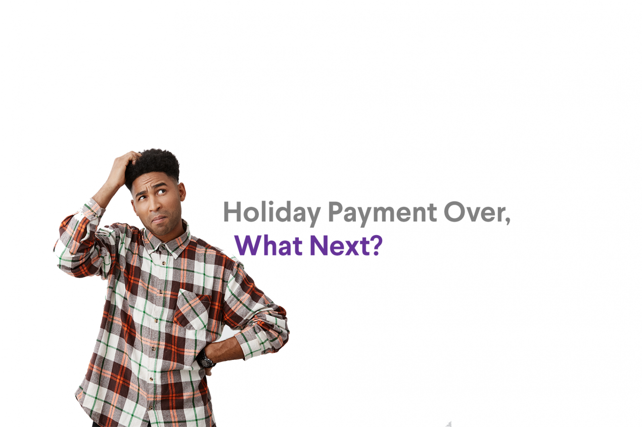 Important News: Your payment holiday on your home loan is coming to an end